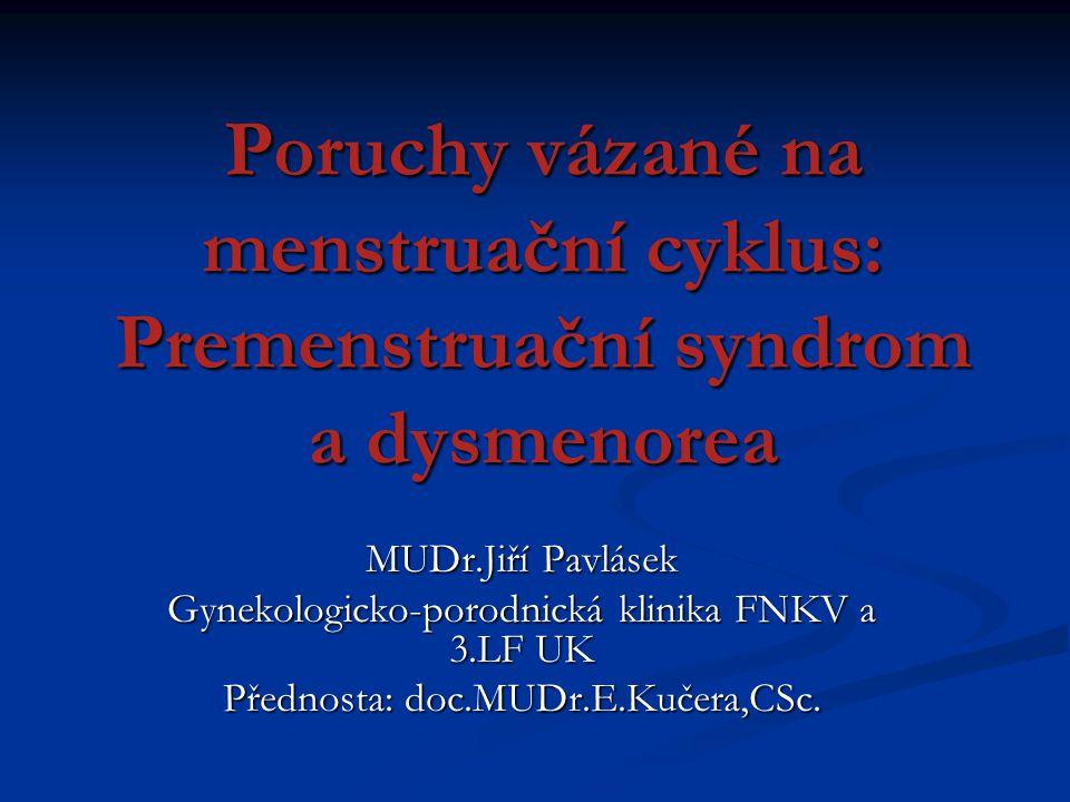 Poruchy vázané na menstruační cyklus: Premenstruační syndrom a dysmenorea