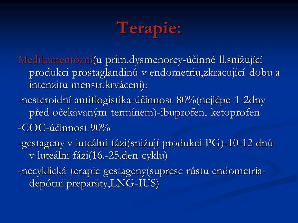 Terapie: Medikamentózní(u prim.dysmenorey-účinné ll.snižující produkci prostaglandinů v endometriu,zkracující dobu a intenzitu menstr.krvácení):