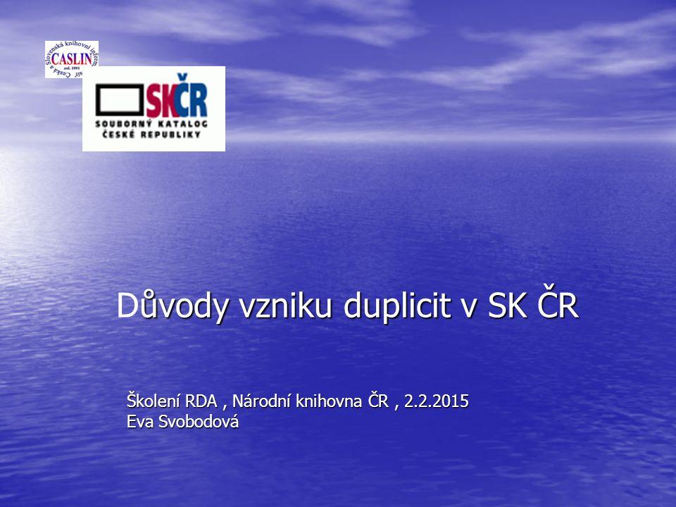 Důvody vzniku duplicit v SK ČR