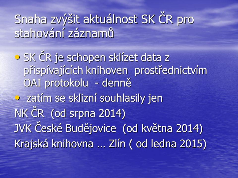 Snaha zvýšit aktuálnost SK ČR pro stahování záznamů