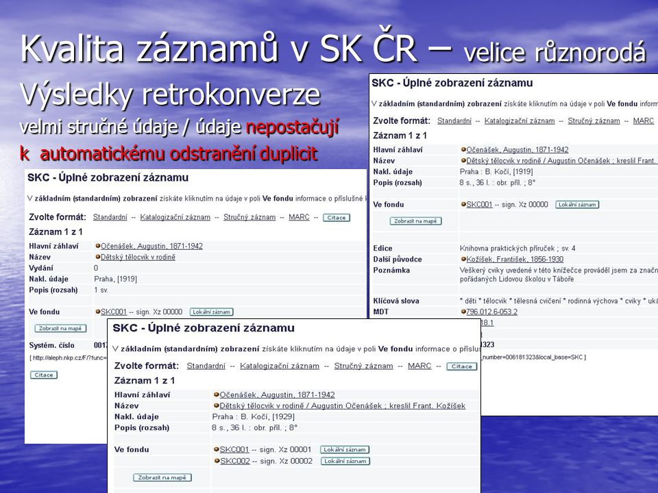 Kvalita záznamů v SK ČR – velice různorodá