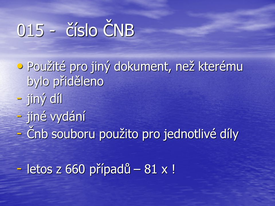 015 - číslo ČNB Použité pro jiný dokument, než kterému bylo přiděleno