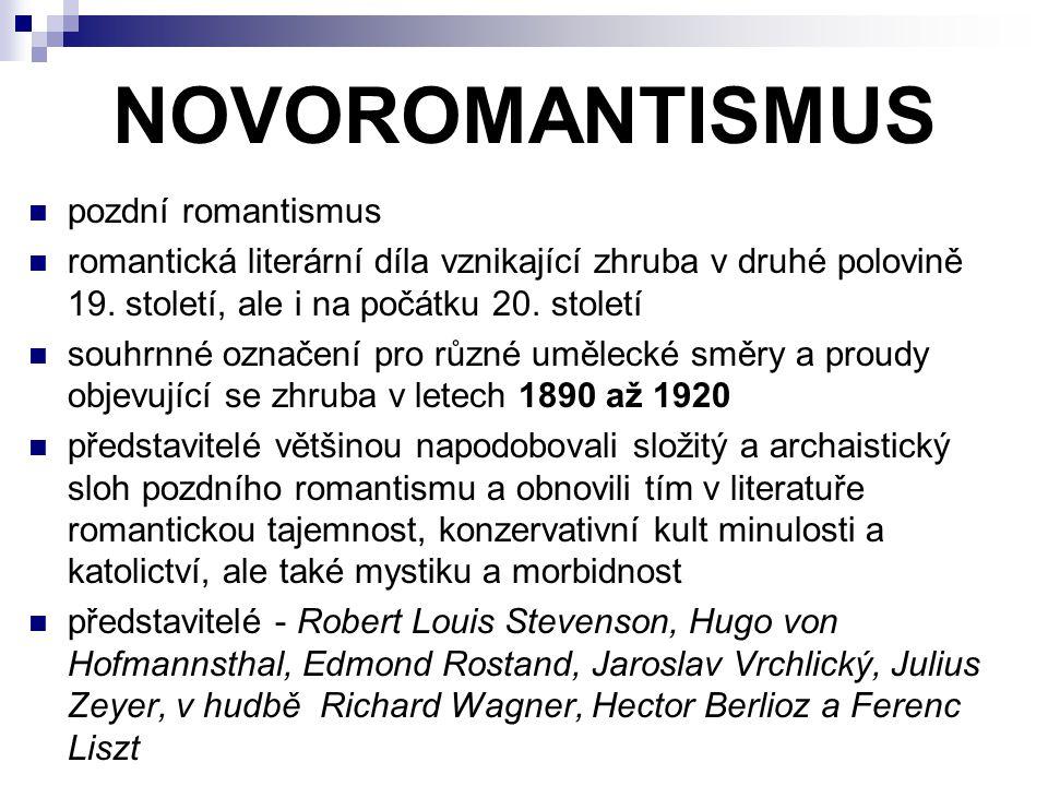 NOVOROMANTISMUS pozdní romantismus