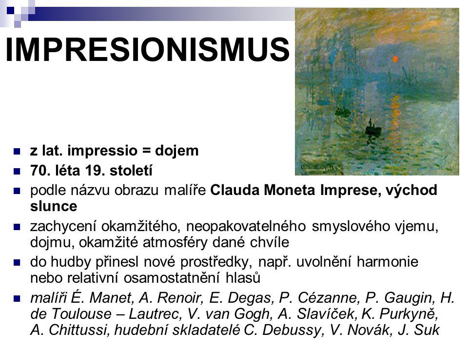 IMPRESIONISMUS z lat. impressio = dojem 70. léta 19. století