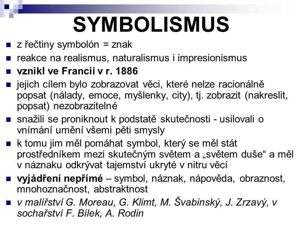 SYMBOLISMUS z řečtiny symbolón = znak