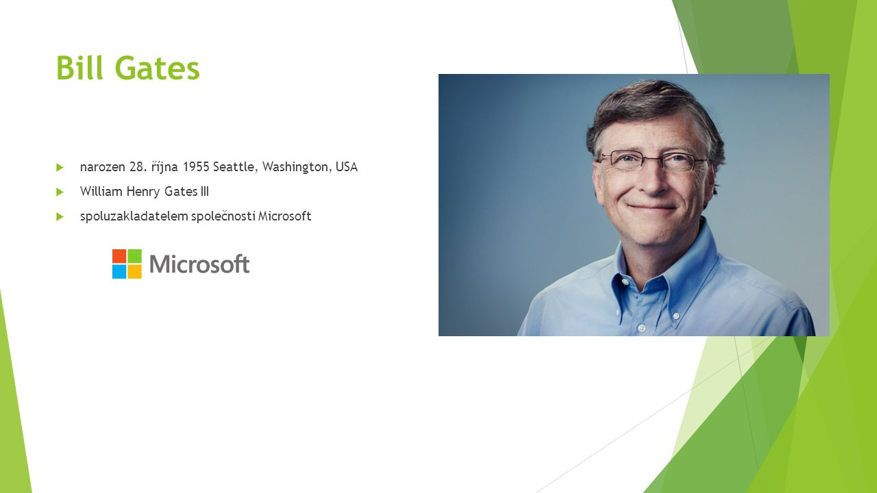 Bill Gates narozen 28. října 1955 Seattle, Washington, USA