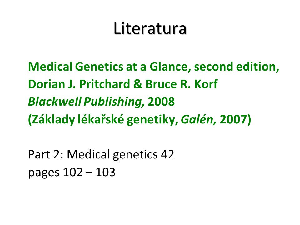 Literatura Medical Genetics at a Glance, second edition,