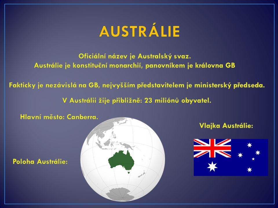 AUSTRÁLIE Oficiální název je Australský svaz.