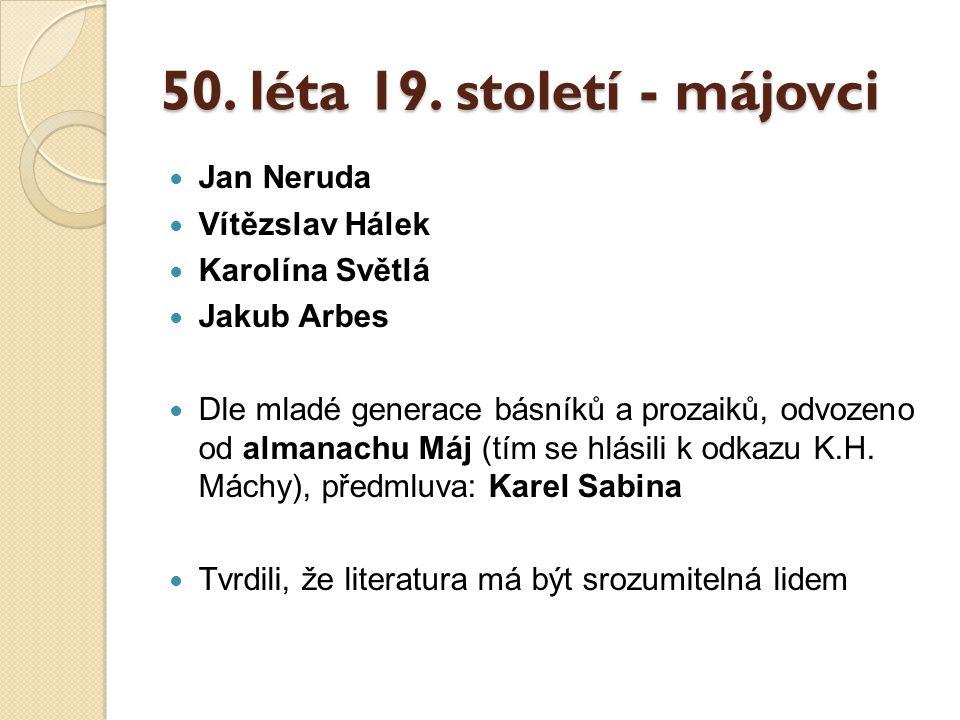 50. léta 19. století - májovci Jan Neruda Vítězslav Hálek