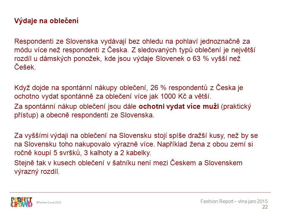 Vybavení šatníku Na českého muže připadá 27 svršků, zatímco na ženu 31