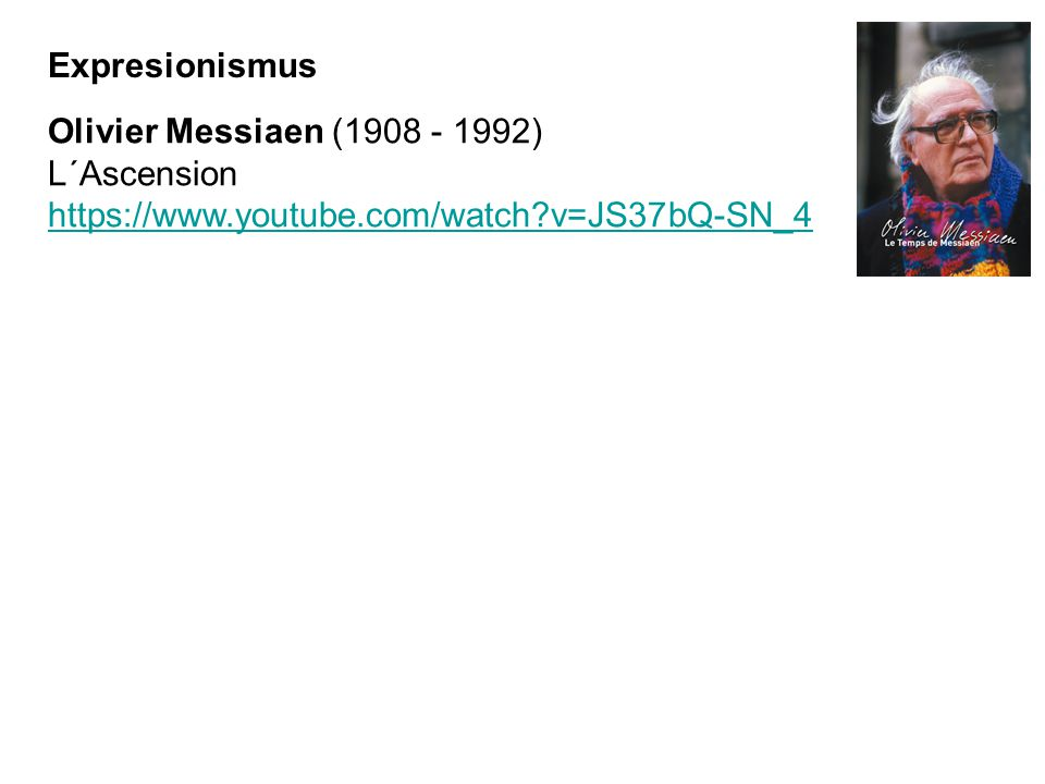 Expresionismus Olivier Messiaen (1908 - 1992) L´Ascension.