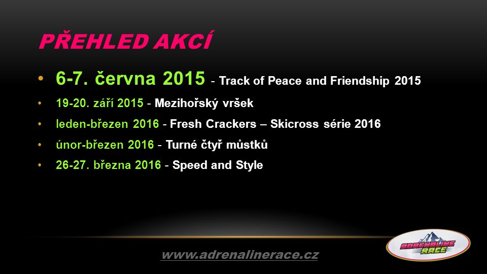 Přehled Akcí 6-7. června 2015 - Track of Peace and Friendship 2015