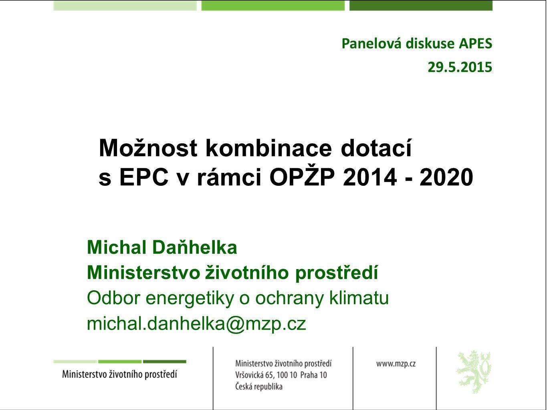 Možnost kombinace dotací s EPC v rámci OPŽP 2014 - 2020