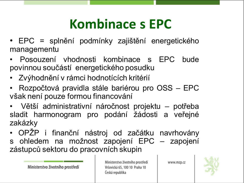Kombinace s EPC • EPC = splnění podmínky zajištění energetického managementu.