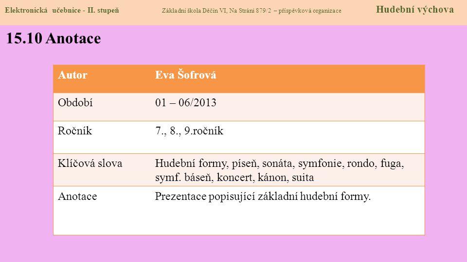 15.10 Anotace Autor Eva Šofrová Období 01 – 06/2013 Ročník