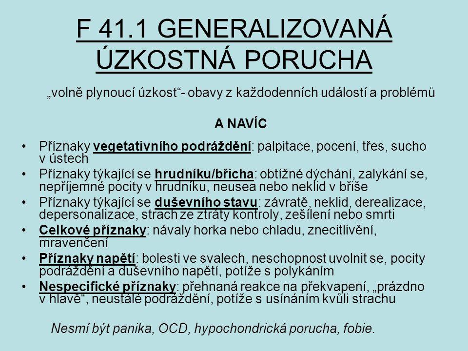 F 41.1 GENERALIZOVANÁ ÚZKOSTNÁ PORUCHA