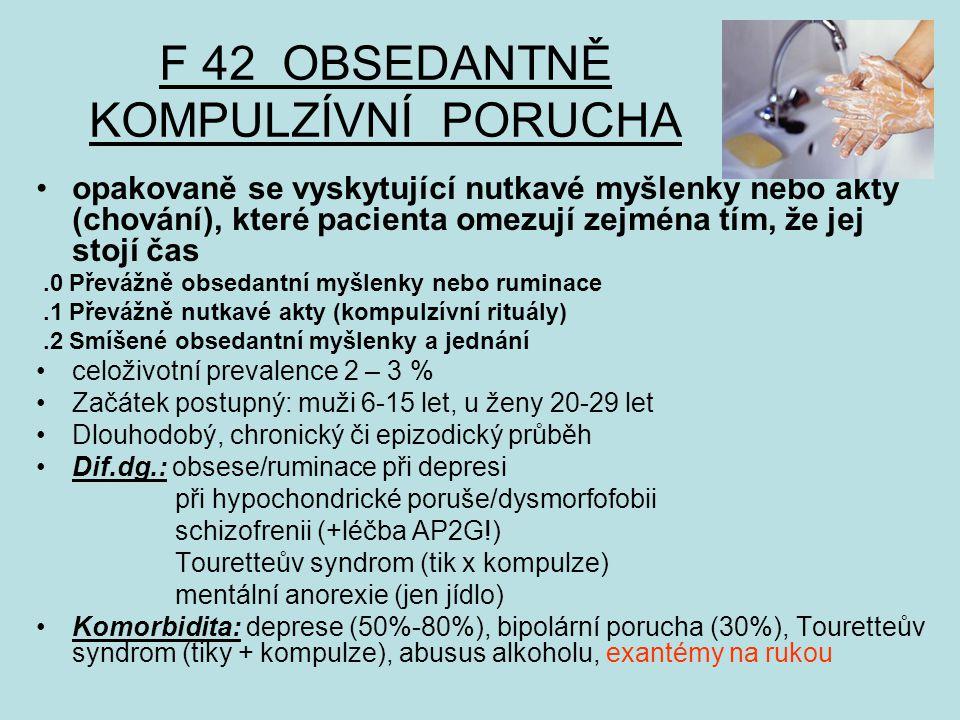 F 42 OBSEDANTNĚ KOMPULZÍVNÍ PORUCHA