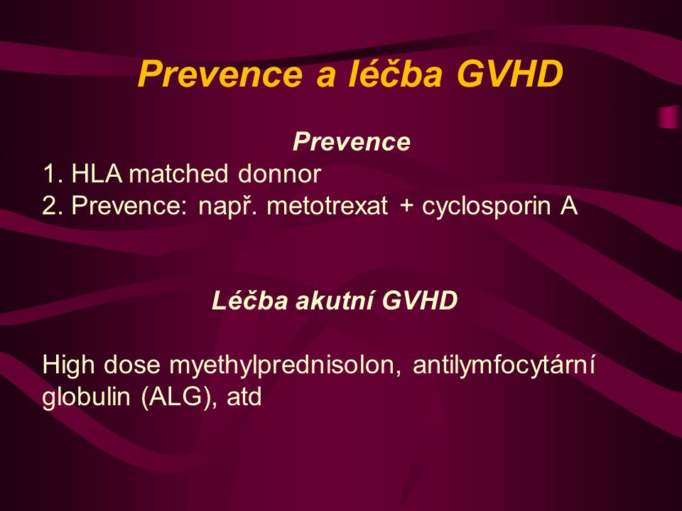 Prevence a léčba GVHD 1. HLA matched donnor