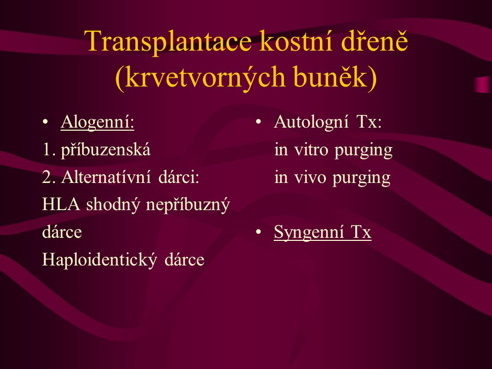 Transplantace kostní dřeně (krvetvorných buněk)