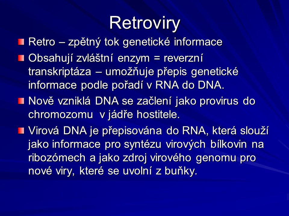 Retroviry Retro – zpětný tok genetické informace