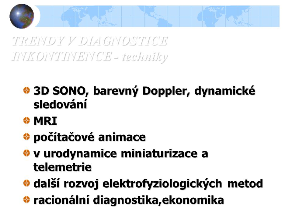 TRENDY V DIAGNOSTICE INKONTINENCE - techniky