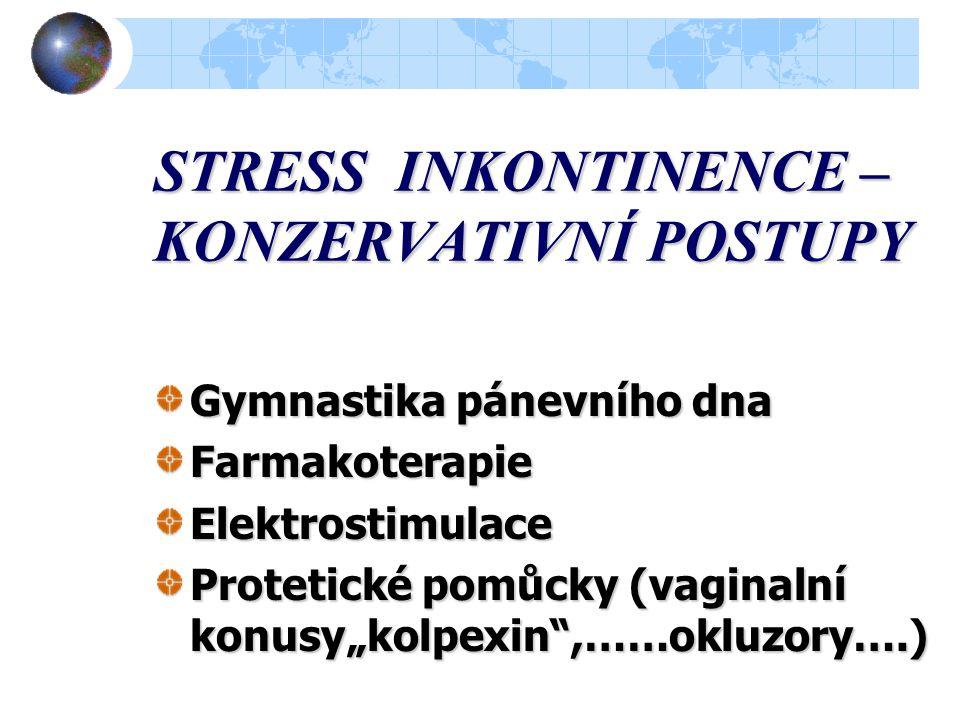 STRESS INKONTINENCE – KONZERVATIVNÍ POSTUPY