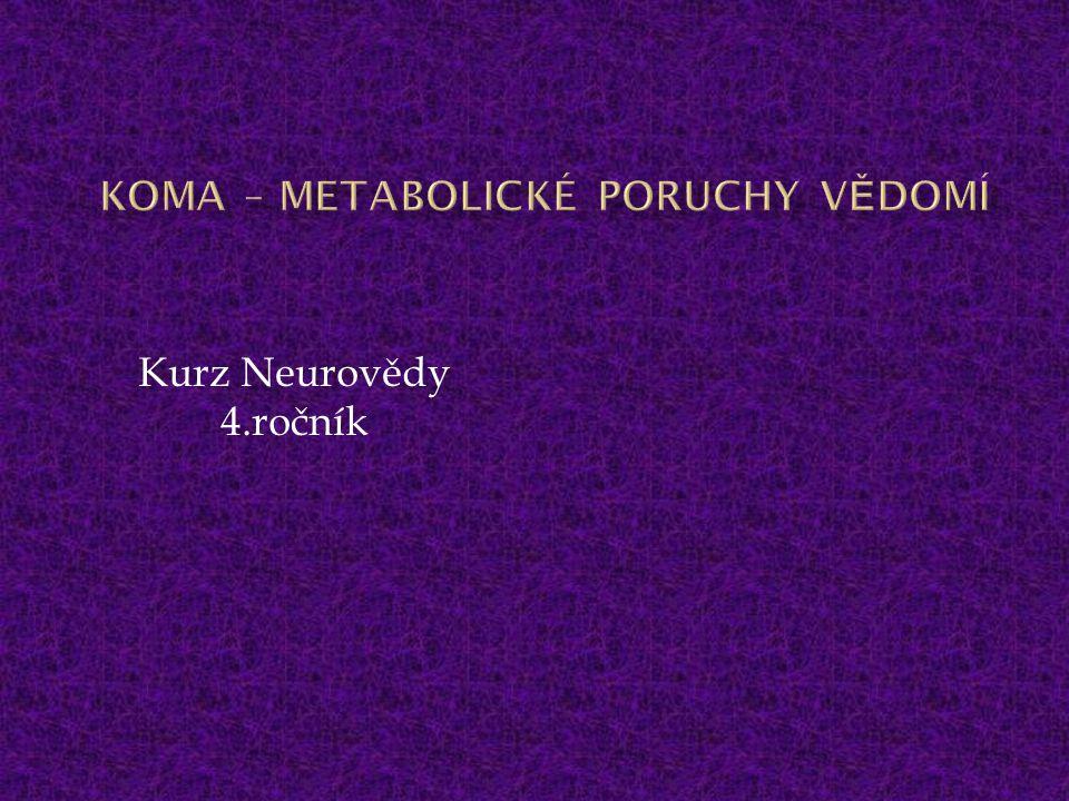 Koma – MetabolicKÉ poruchy vědomí
