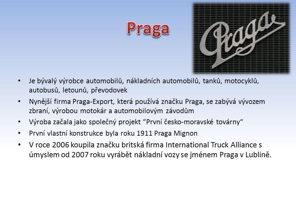 Praga Je bývalý výrobce automobilů, nákladních automobilů, tanků, motocyklů, autobusů, letounů, převodovek.