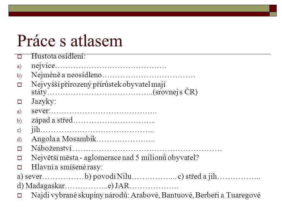 Práce s atlasem Hustota osídlení: nejvíce…………………………………….
