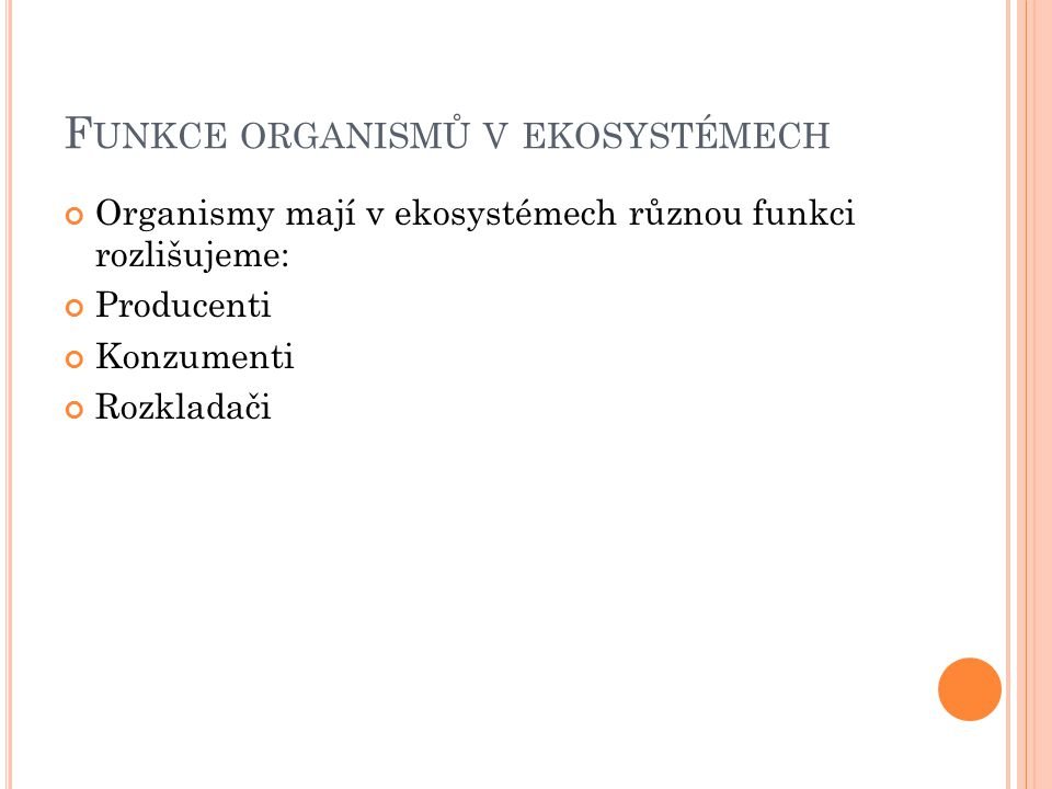 Funkce organismů v ekosystémech