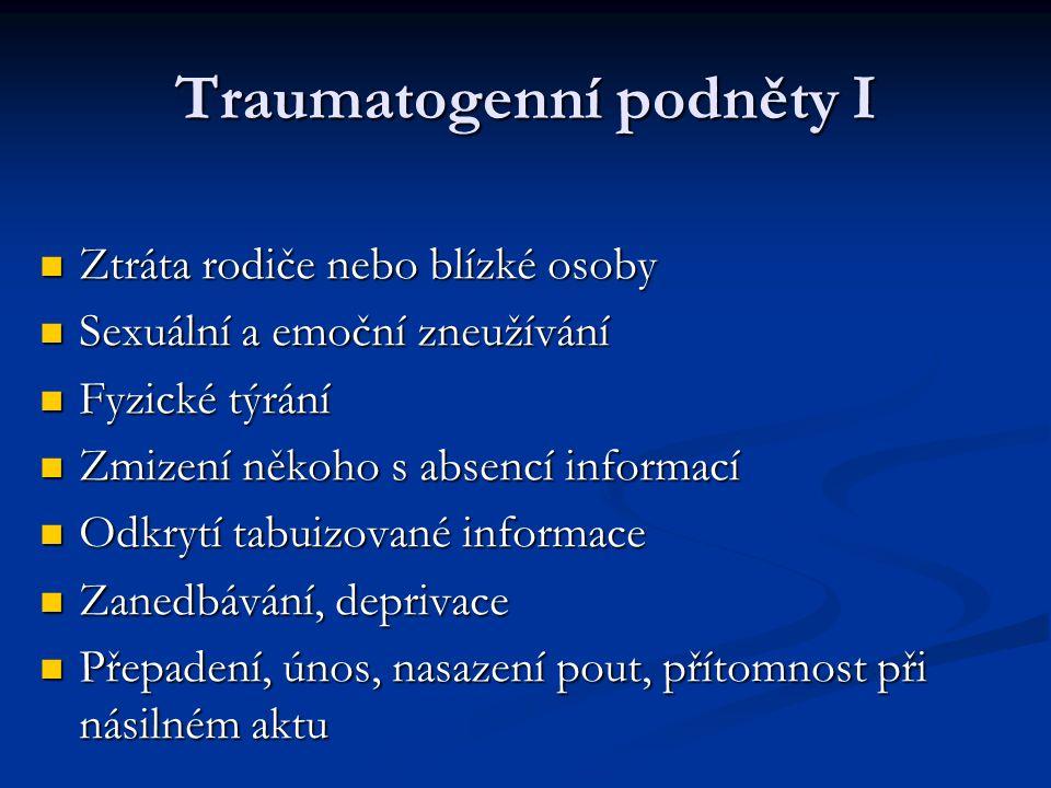 Traumatogenní podněty I