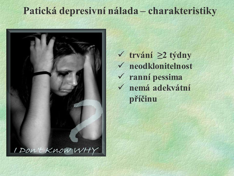 Patická depresivní nálada – charakteristiky