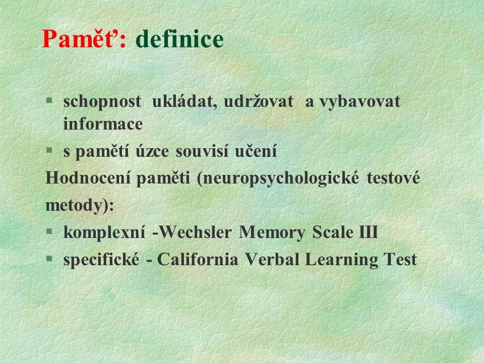 Paměť: definice schopnost ukládat, udržovat a vybavovat informace