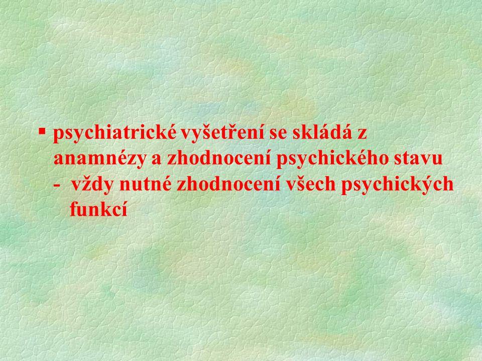 psychiatrické vyšetření se skládá z