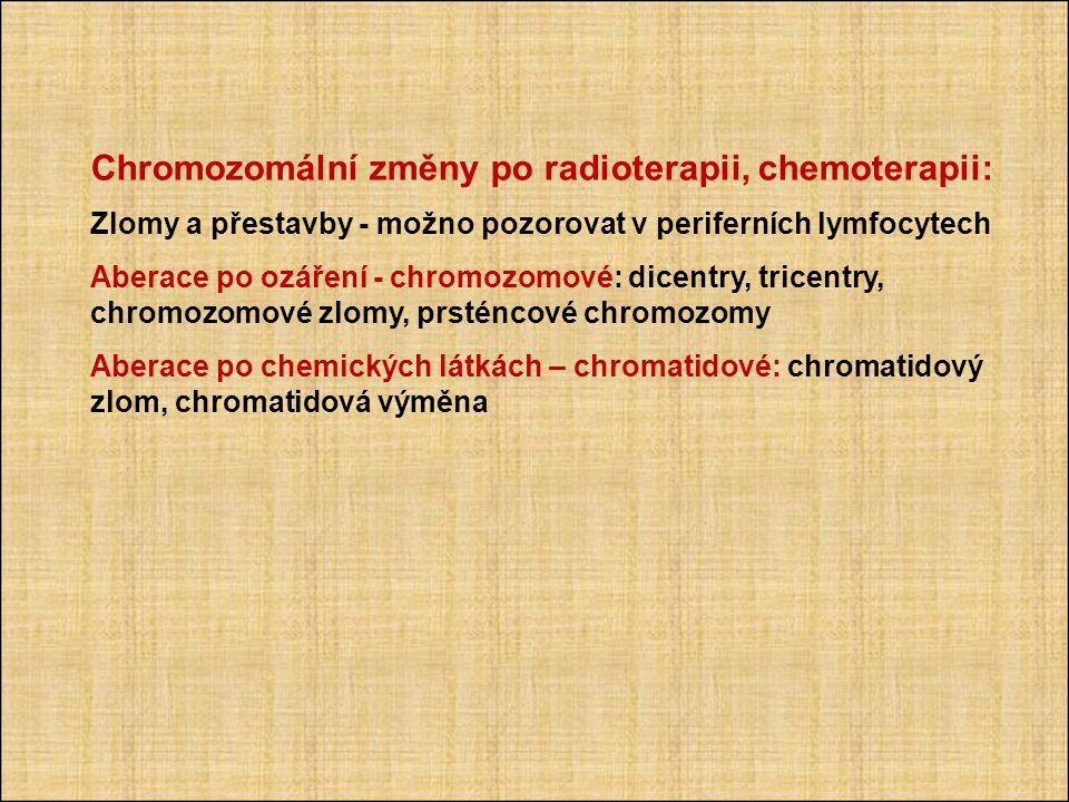 Chromozomální změny po radioterapii, chemoterapii: