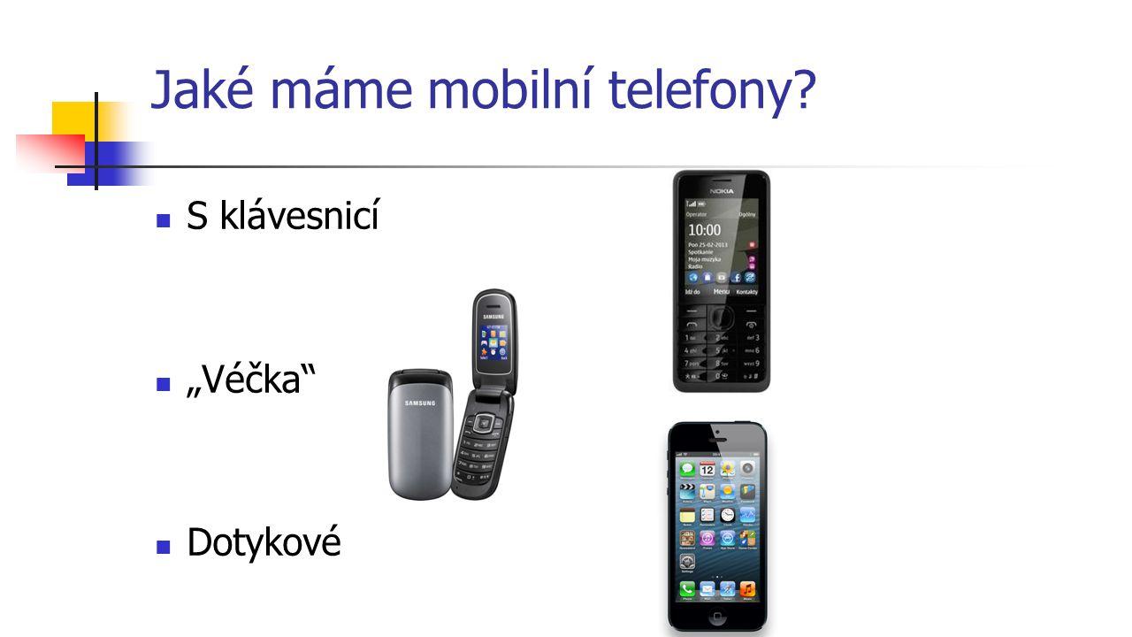 Jaké máme mobilní telefony