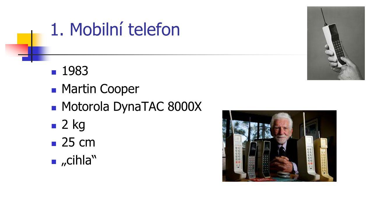 1. Mobilní telefon 1983 Martin Cooper Motorola DynaTAC 8000X 2 kg
