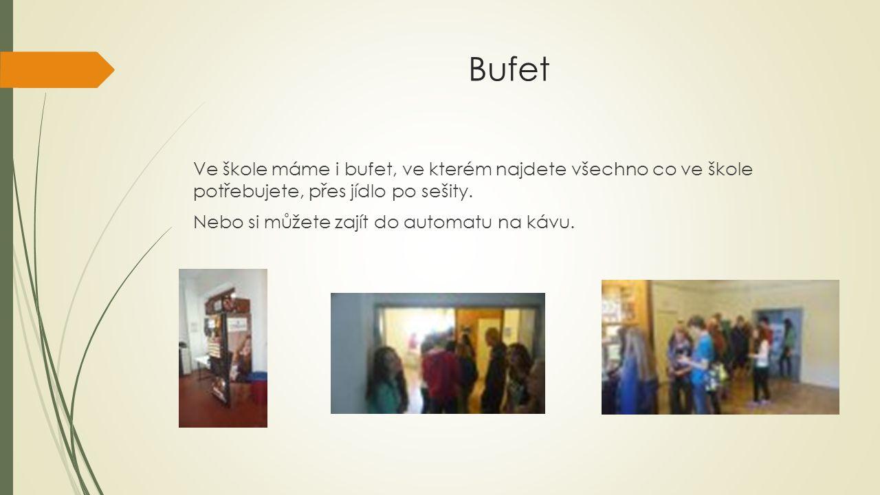 Bufet Ve škole máme i bufet, ve kterém najdete všechno co ve škole potřebujete, přes jídlo po sešity.
