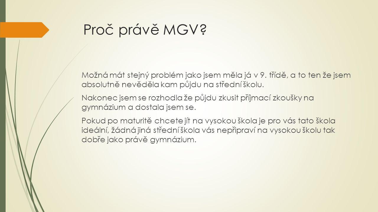 Proč právě MGV