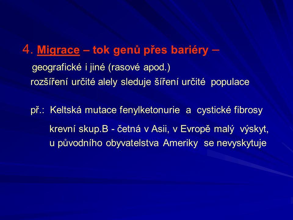 4. Migrace – tok genů přes bariéry –