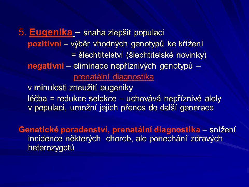 5. Eugenika – snaha zlepšit populaci
