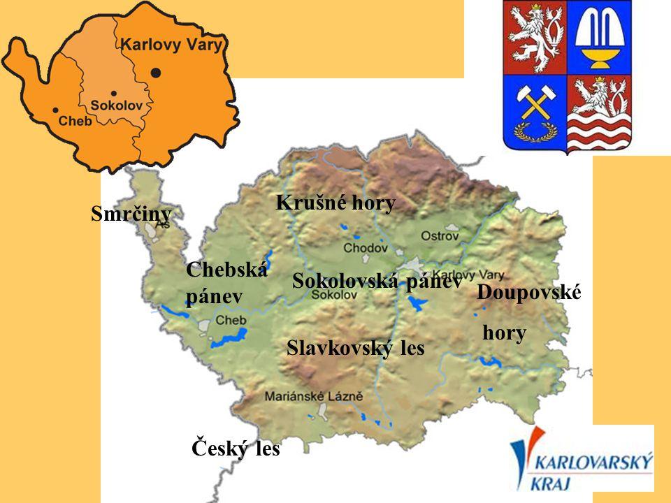 Krušné hory Smrčiny Chebská pánev Sokolovská pánev Doupovské hory Slavkovský les Český les