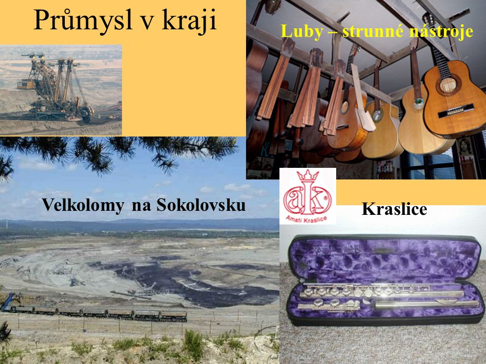 Průmysl v kraji Luby – strunné nástroje Velkolomy na Sokolovsku