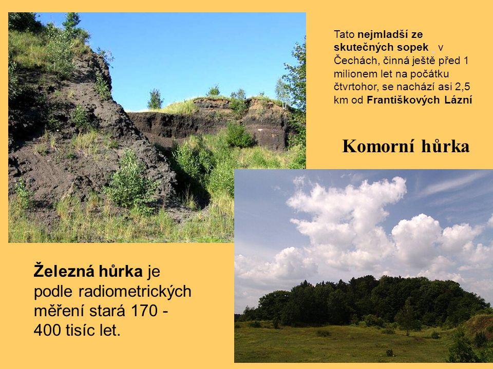 Tato nejmladší ze skutečných sopek v Čechách, činná ještě před 1 milionem let na počátku čtvrtohor, se nachází asi 2,5 km od Františkových Lázní