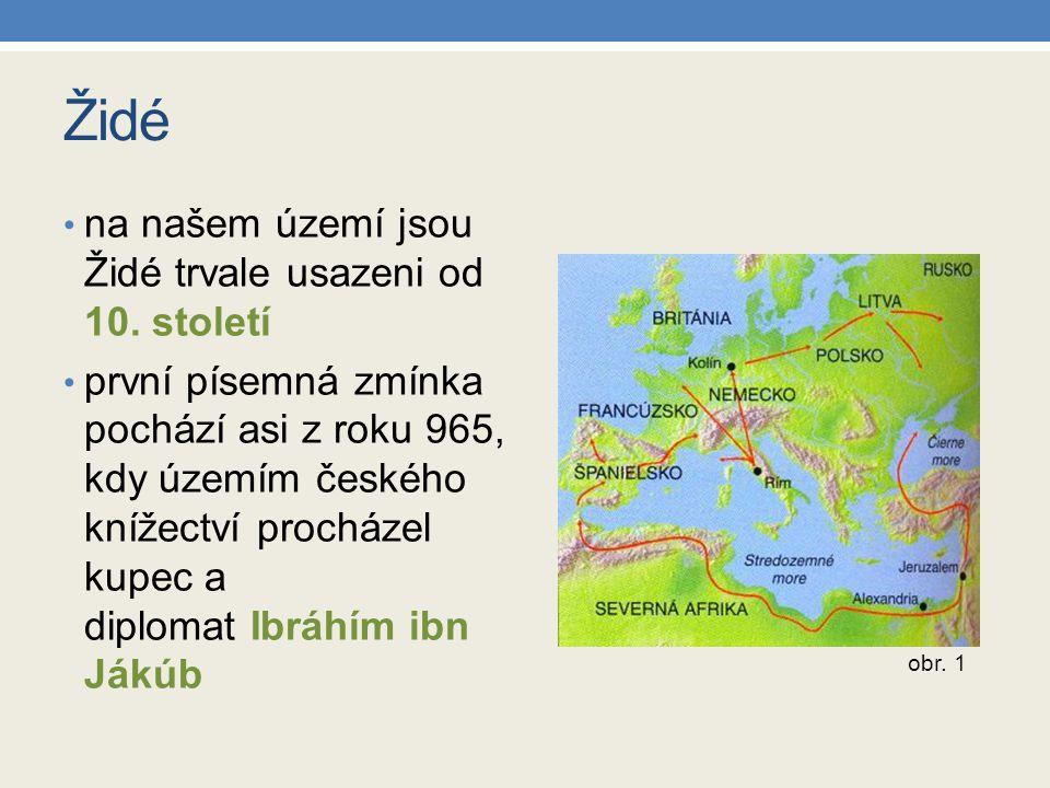 Židé na našem území jsou Židé trvale usazeni od 10. století