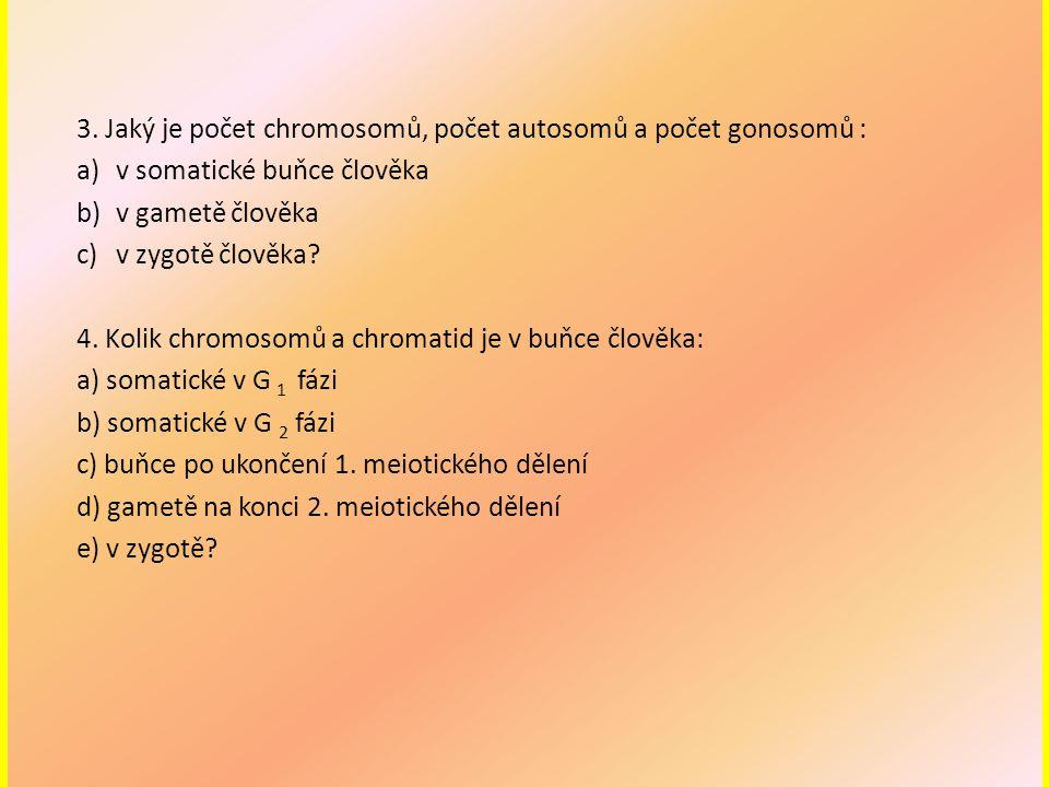 3. Jaký je počet chromosomů, počet autosomů a počet gonosomů :