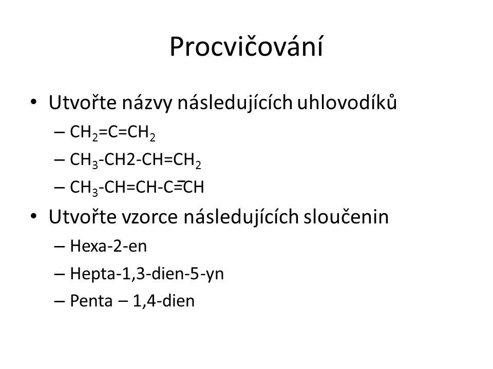 Procvičování Utvořte názvy následujících uhlovodíků
