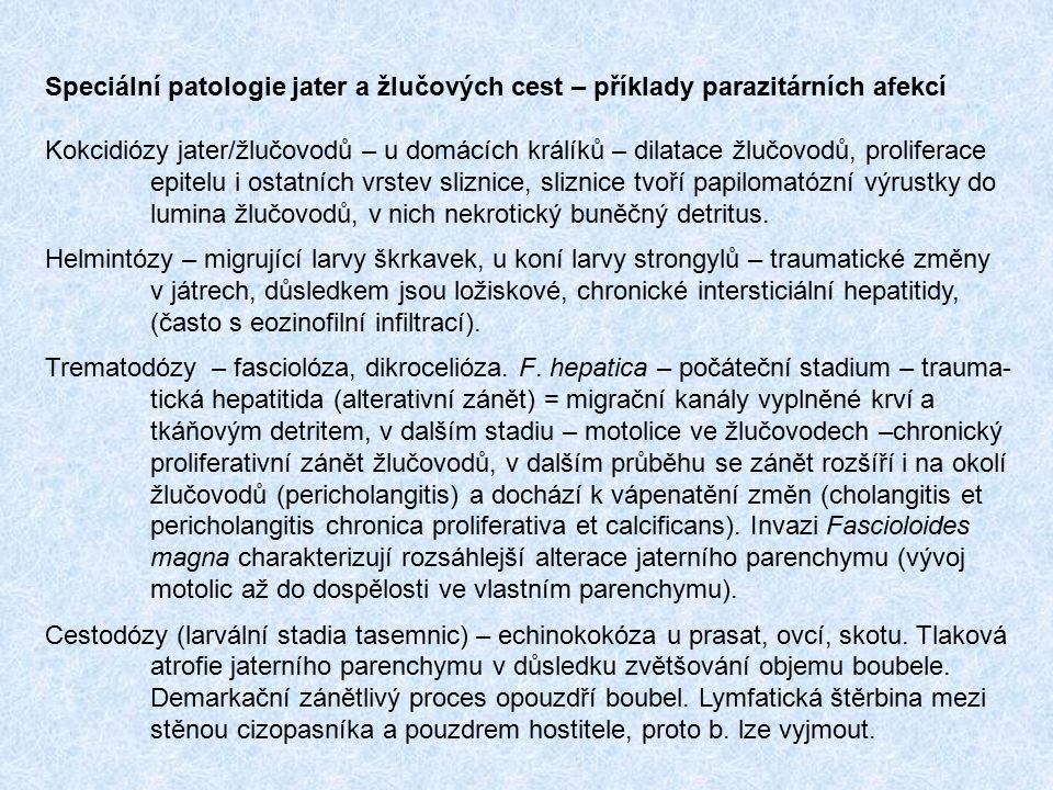 Speciální patologie jater a žlučových cest – příklady parazitárních afekcí