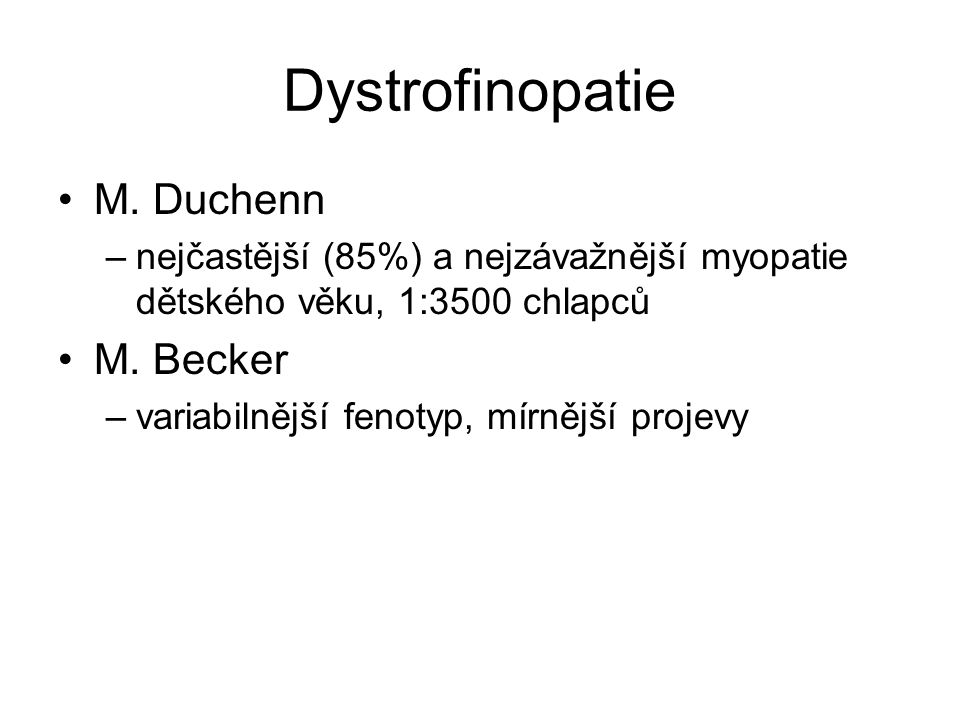 Dystrofinopatie M. Duchenn M. Becker