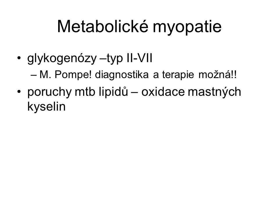 Metabolické myopatie glykogenózy –typ II-VII